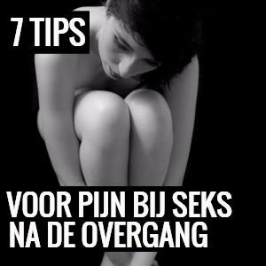 7 TIPS VOOR PIJN BIJ SEKS NA DE OVERGANG